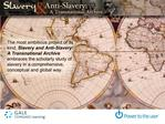 The most ambitious project of its kind, Slavery and Anti-Slavery:  A Transnational Archive embraces the scholarly study
