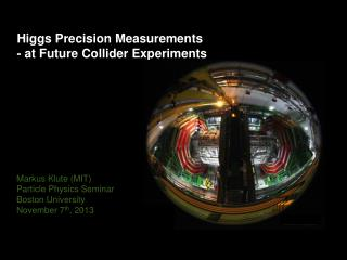 Higgs Precision Measurements - at Future Collider Experiments