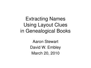 Extracting Names  Using Layout Clues  in Genealogical Books