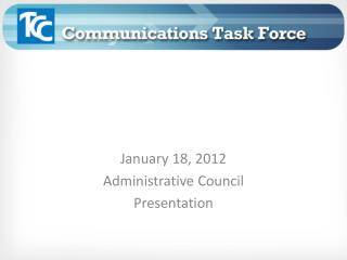January 18, 2012 Administrative Council Presentation