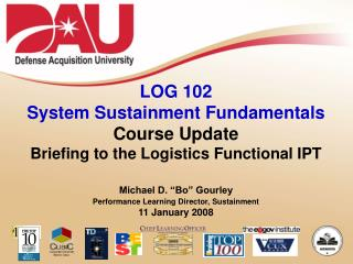 LOG 102  System Sustainment Fundamentals Course Update