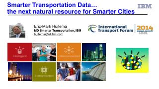 Smarter Transportation Data…  the next natural resource for Smarter Cities