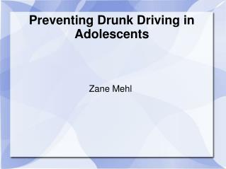 Preventing Drunk Driving in Adolescents