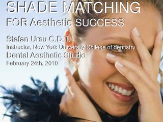 SHADE MATCHING  FOR Aesthetic SUCCESS