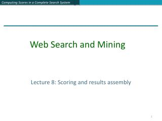Lecture 8: Scoring and results assembly