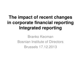 The impact of recent changes in corporate financial  reporting Integrated reporting