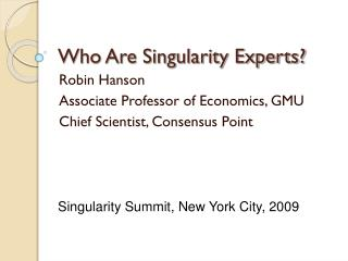 Who Are Singularity Experts?