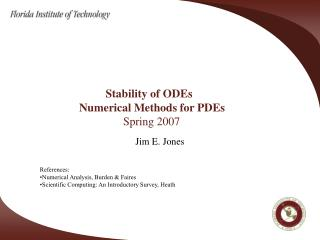 Stability of ODEs                   Numerical Methods for PDEs 			Spring 2007