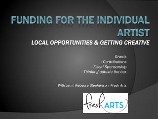 Funding for the Individual Artist Local opportunities & Getting Creative