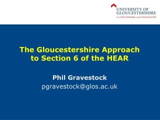 The Gloucestershire Approach to Section 6 of the HEAR
