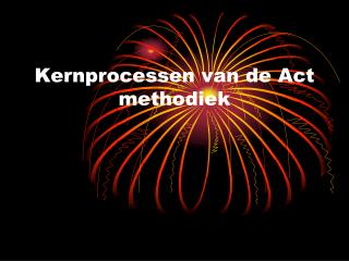 Kernprocessen van de Act methodiek
