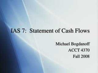IAS 7:  Statement of Cash Flows