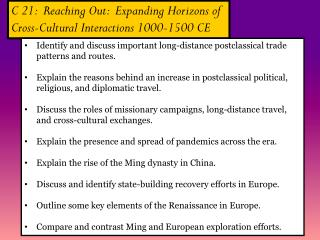 C 21:  Reaching Out:  Expanding Horizons of  Cross-Cultural Interactions 1000-1500 CE