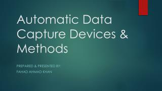 Automatic Data Capture Devices & Methods