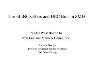 Use of INC Offers and DEC Bids in SMD