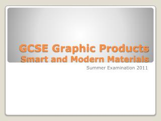 GCSE Graphic Products Smart and Modern Materials