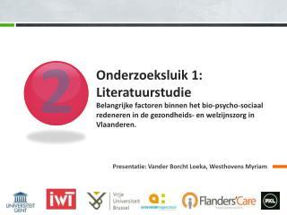 Presentatie: Vander Borcht Loeka, Westhovens Myriam