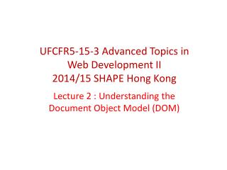Lecture 2 : Understanding the Document Object Model (DOM)