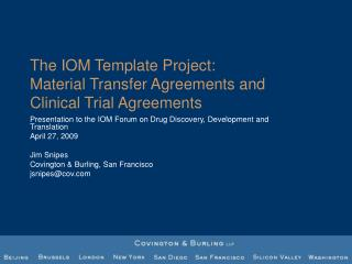 The IOM Template Project: Material Transfer Agreements and       Clinical Trial Agreements