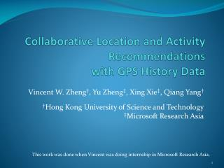 Collaborative Location and Activity Recommendations with GPS History Data