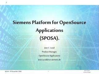Siemens Platform for OpenSource Applications (SPOSA).