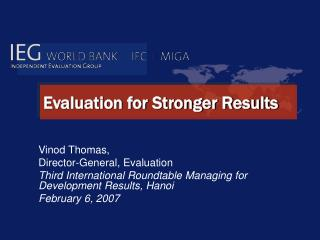 Evaluation for Stronger Results