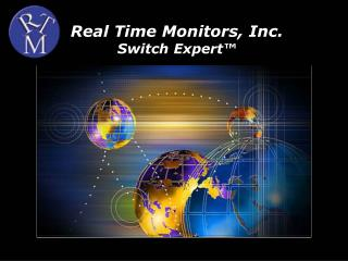 Real Time Monitors, Inc. Switch Expert™