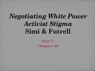 Negotiating White Power Activist Stigma Simi & Futrell