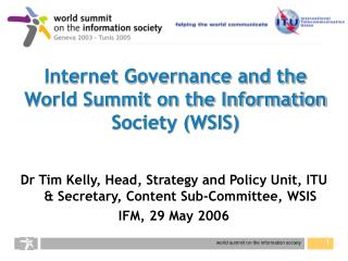 Internet Governance and the World Summit on the Information Society (WSIS)