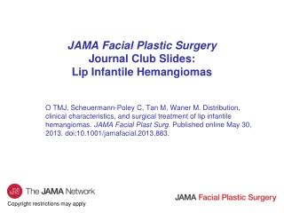 JAMA Facial Plastic Surgery Journal Club Slides: Lip Infantile Hemangiomas