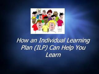 How an Individual Learning Plan (ILP) Can Help You Learn