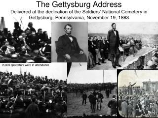 The Gettysburg Address Delivered at the dedication of the Soldiers  National Cemetery in Gettysburg, Pennsylvania, Novem