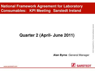 National Framework Agreement for Laboratory Consumables: 	KPI Meeting	Sarstedt Ireland