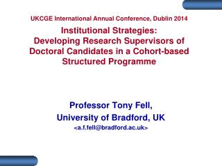Professor Tony Fell,  University of Bradford, UK <a.f.fell@bradford.ac.uk>