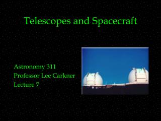 Telescopes and Spacecraft