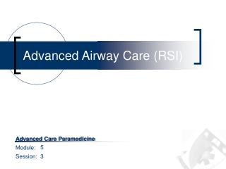Advanced Airway Care (RSI)