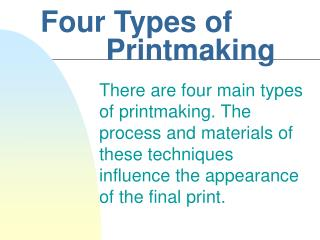 Four Types of                     Printmaking