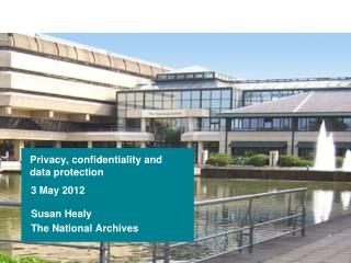 Privacy, confidentiality and data protection