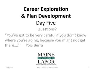 Career Exploration & Plan Development  Day Five