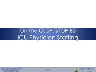 On the CUSP: STOP BSI  ICU Physician Staffing