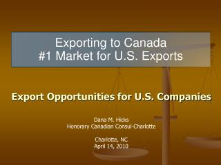 Exporting to Canada 1 Market for U.S. Exports