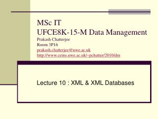 Lecture 10 : XML & XML Databases