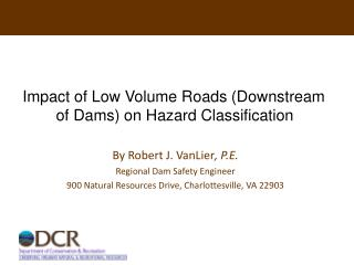 Impact of Low Volume Roads Downstream of Dams on Hazard Classification
