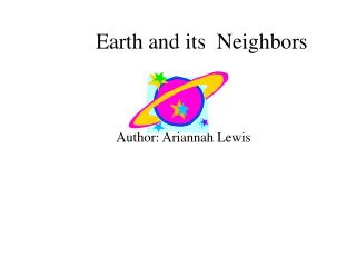 Earth and its  Neighbors