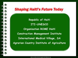 Republic of Haiti ITI-UNESCO Organisation ROME Haiti Construction Management Institute