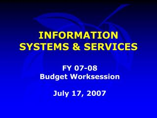 INFORMATION SYSTEMS & SERVICES