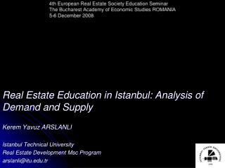 Real Estate Education in Istanbul: Analysis of Demand and Supply Kerem Yavuz ARSLANLI