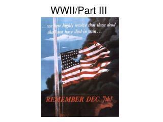 WWII/Part III