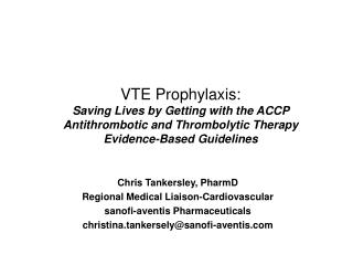 VTE Prophylaxis:  Saving Lives by Getting with the ACCP Antithrombotic and Thrombolytic Therapy Evidence-Based Guideline