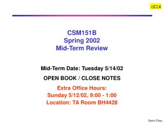 CSM151B Spring 2002 Mid-Term Review